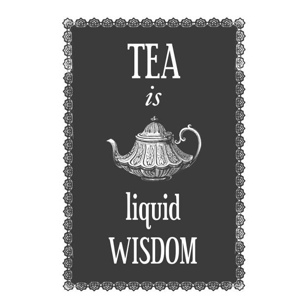 original_tea-is-liquid-wisdom-print